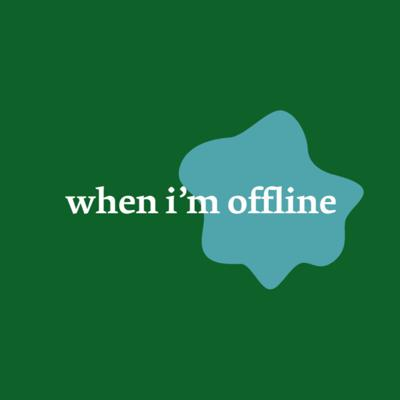 When I'm Offline