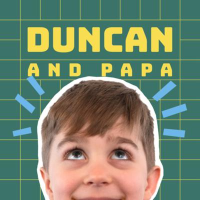 Duncan and Papa