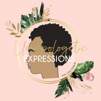 Unapologetic Expressions
