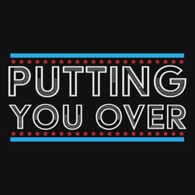 Putting You Over