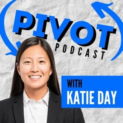 Pivot Podcast with Katie Day