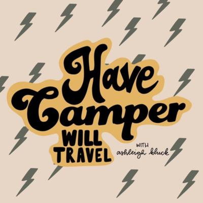 Have Camper Will Travel