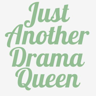Just Another Drama Queen