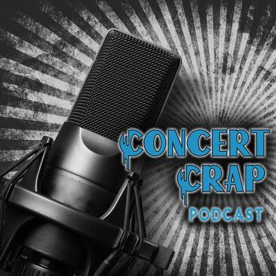 Join Team Members and more from Concert Crap as we talk about all things music, concerts, and more.