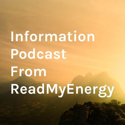 Information Podcast From ReadMyEnergy.Org