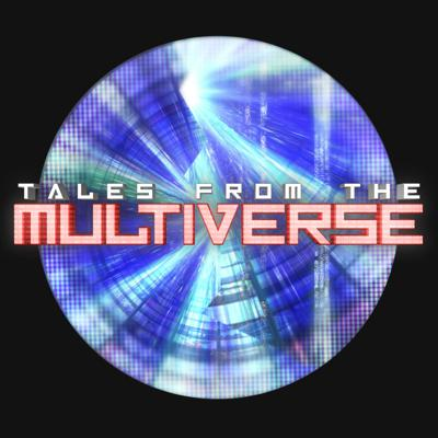 Tales from the Multiverse