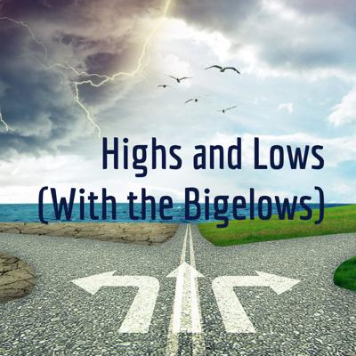 Highs and Lows (With the Bigelows)