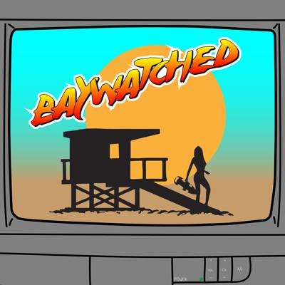 Baywatched