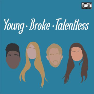 Young Broke Talentless