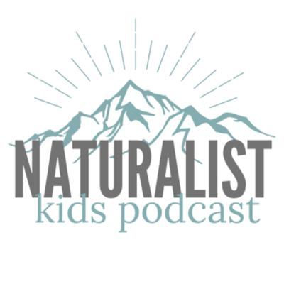 Naturalist Kids Podcast