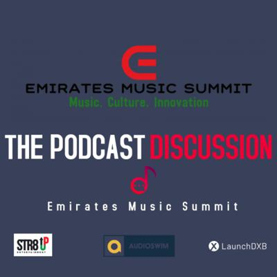 Emirates Music Summit: The Podcast Discusion