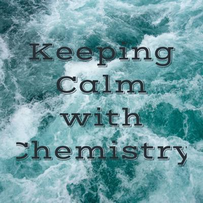 Keeping Calm with Chemistry
