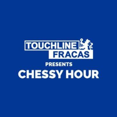Chessy Hour - Chelsea Podcast