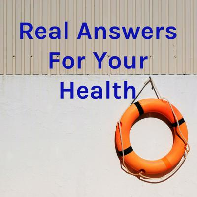 Real Answers For Your Health