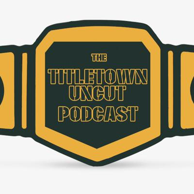 The Titletown Uncut Podcast