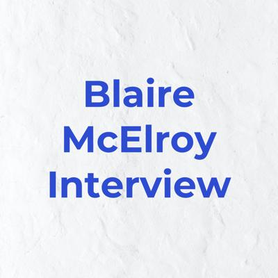 Blaire McElroy Interview