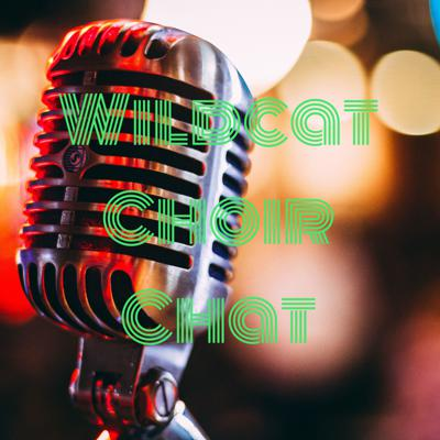 Wildcat Choir Chat