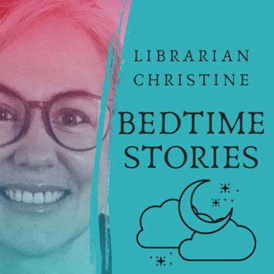Bedtime Stories with Librarian Christine