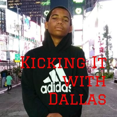 Kicking It with Dallas