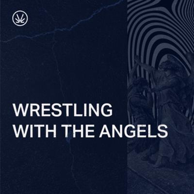 Wrestling With The Angels