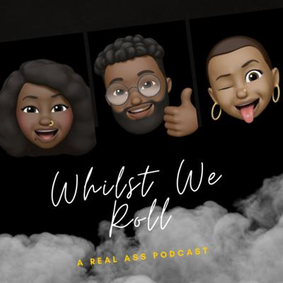 Whilst We Roll Podcast