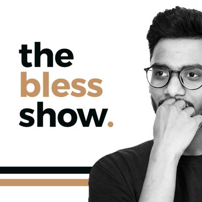 The Bless Show