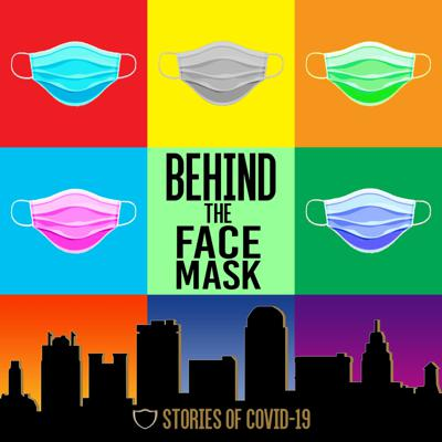 Behind the Face Mask: Stories of COVID-19