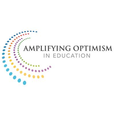 Amplifying Optimism in Education
