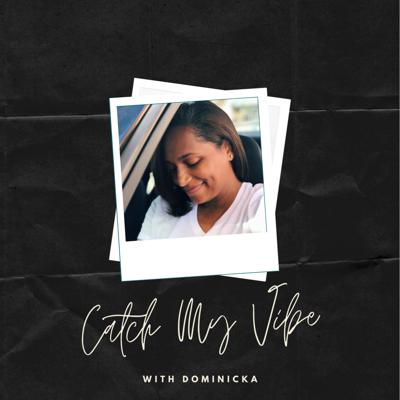 A Podcast designed to have unfiltered, uncensored and relatable conversations about life challenges. We even talk about entrepreneurship, relationships & mental health. Hosted by Dominicka Jemmott, each week there's a new episodes to inspire, entertain and catch a vibe.