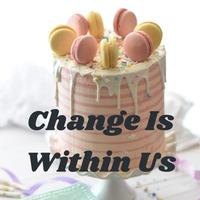 Change Is Within Us