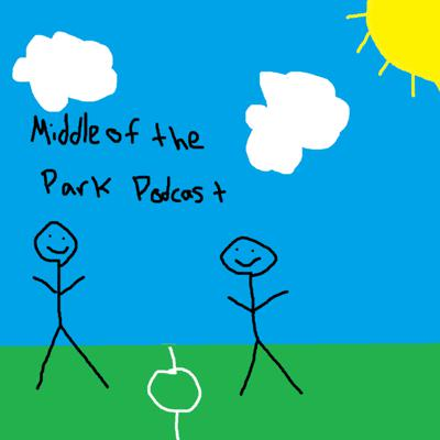 Middle of the Park Podcast