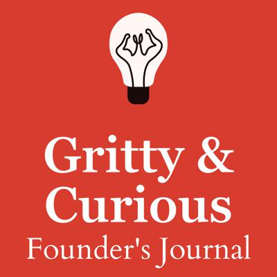 Gritty and Curious Founder's Journal