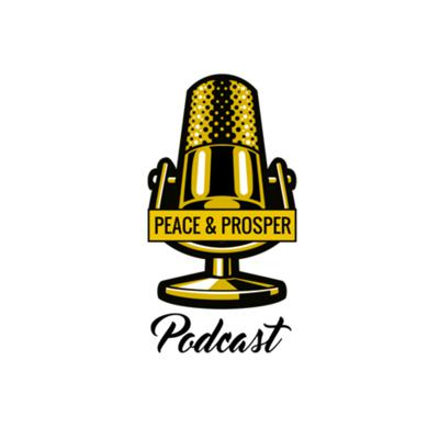 Peace And Prosper Podcast