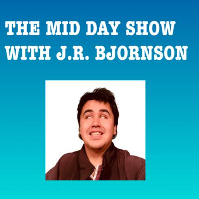 The Midday Show With J.R. Bjornson