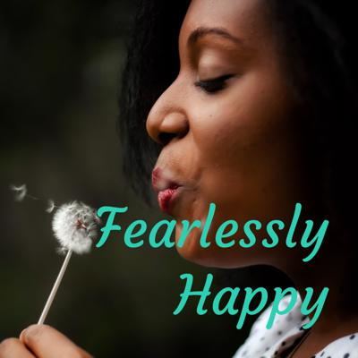Fearlessly Happy