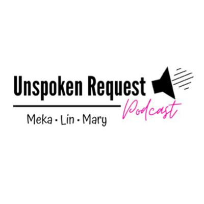 Unspoken Request Podcast