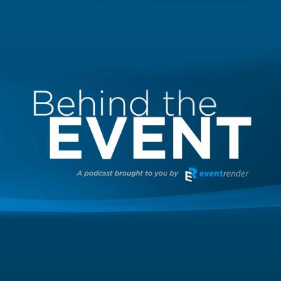 Behind the Event - A podcast by EventRender