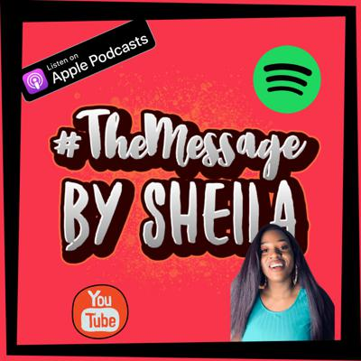 #TheMessage by Sheila