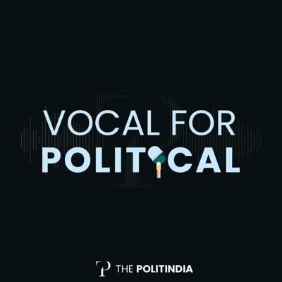 Vocal for Political