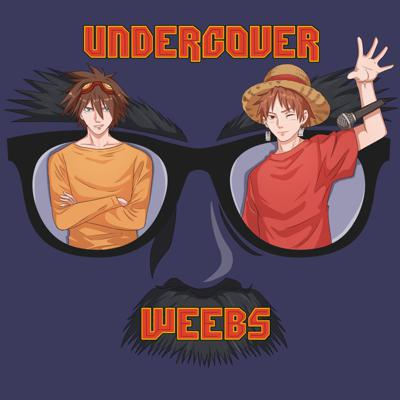 Undercover Weebs Anime Podcast