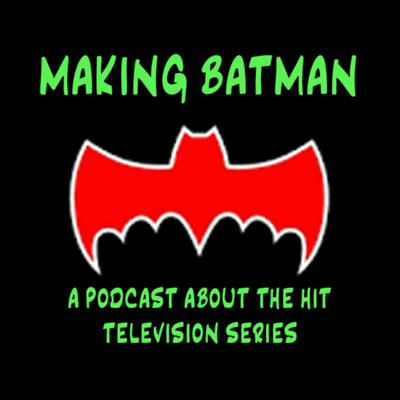Batman - A Podcast About the Original Television Series