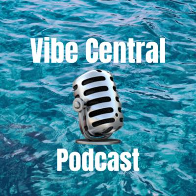 Vibe Central Podcast