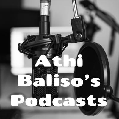 Athi Baliso's Podcasts