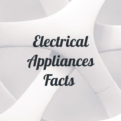 Electrical Appliances Facts