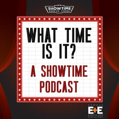 What Time Is It? A Showtime Podcast