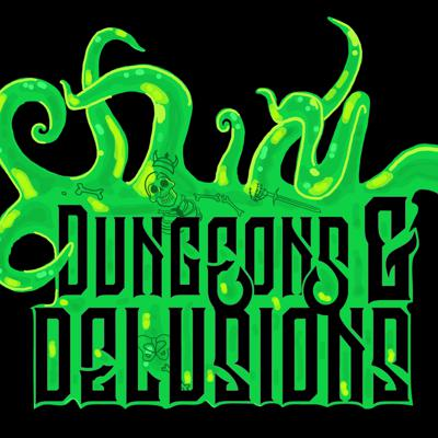 Dungeons and Delusions   a dungeons and dragons podcast