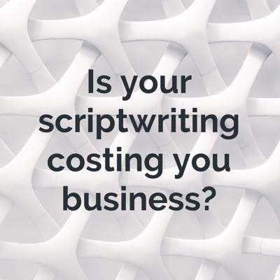 [SIMON SAYS] Is your scriptwriting costing you business?