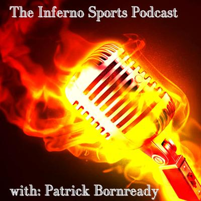 The Inferno Sports Podcast