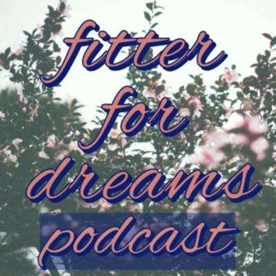 Fitter for Dreams