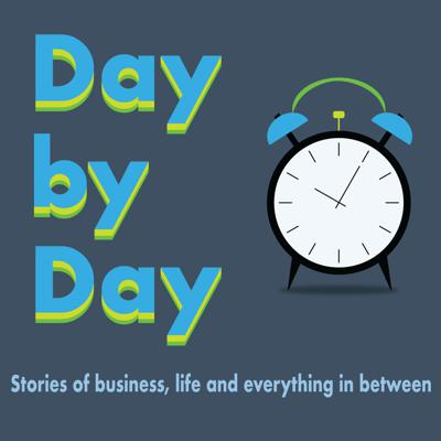 Day by Day - Stories of business, life and everything in between